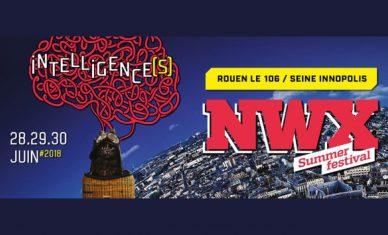 Le retour du #NWX Summer Festival à Rouen, 4ème édition…