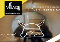 Appel à candidature le Village By CA Rouen Vallée de Seine